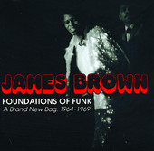 James Brown | Foundations of Funk: A Brand New Bag 1964-1969